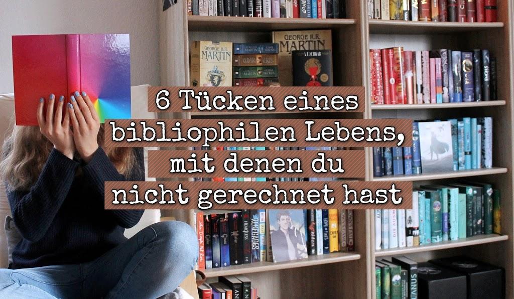 6 Tücken eines bibliophilen Lebens, mit denen du nicht gerechnet hast