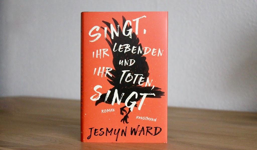 Singt, ihr Lebenden und ihr Toten, singt von Jesmyn Ward